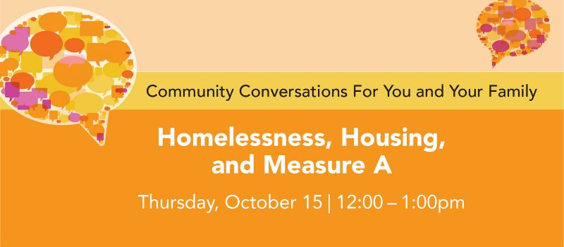 Community Conversation: Homelessness, Housing, and Measure A