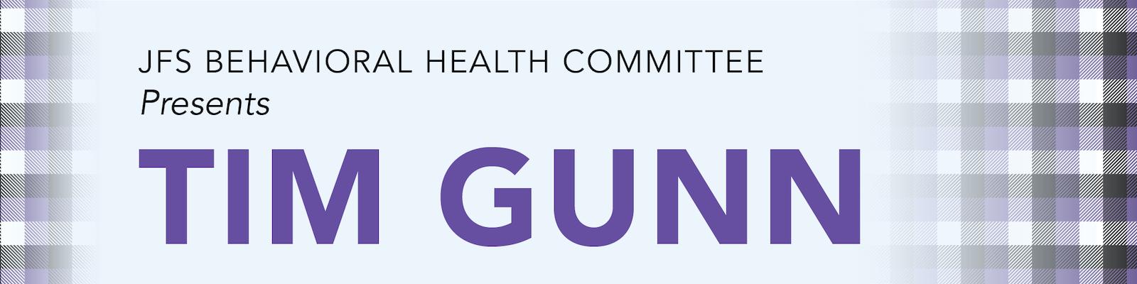 banner for Behavioral Health Committee presents Tim Gunn